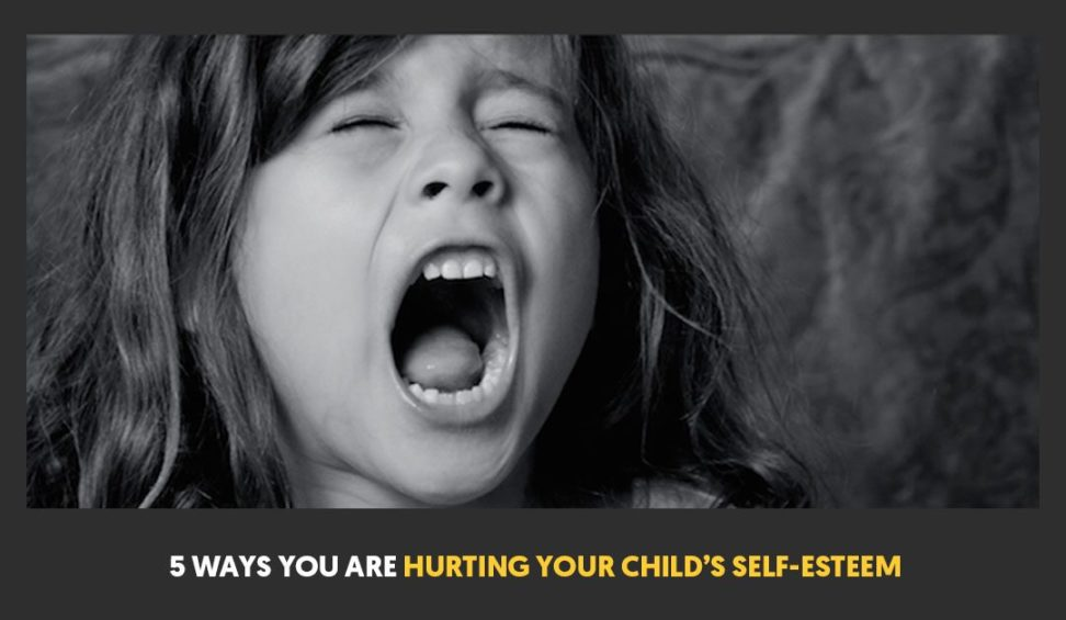 5 Ways You Are Hurting Your Child's Self-Esteem
