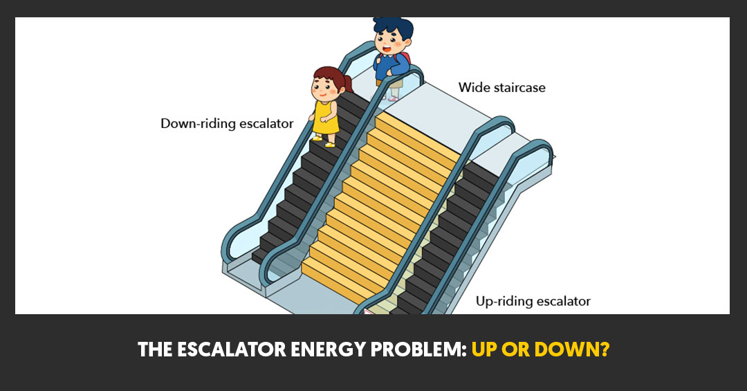 The Escalator Energy Problem: Up or Down?