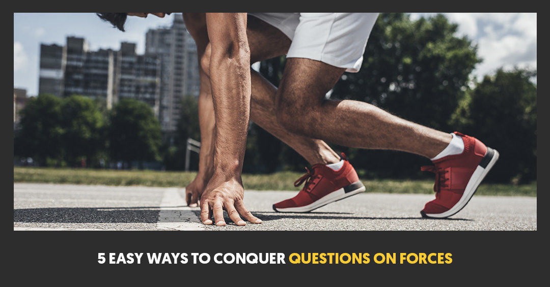 5 Easy Steps to Conquer Questions on Forces